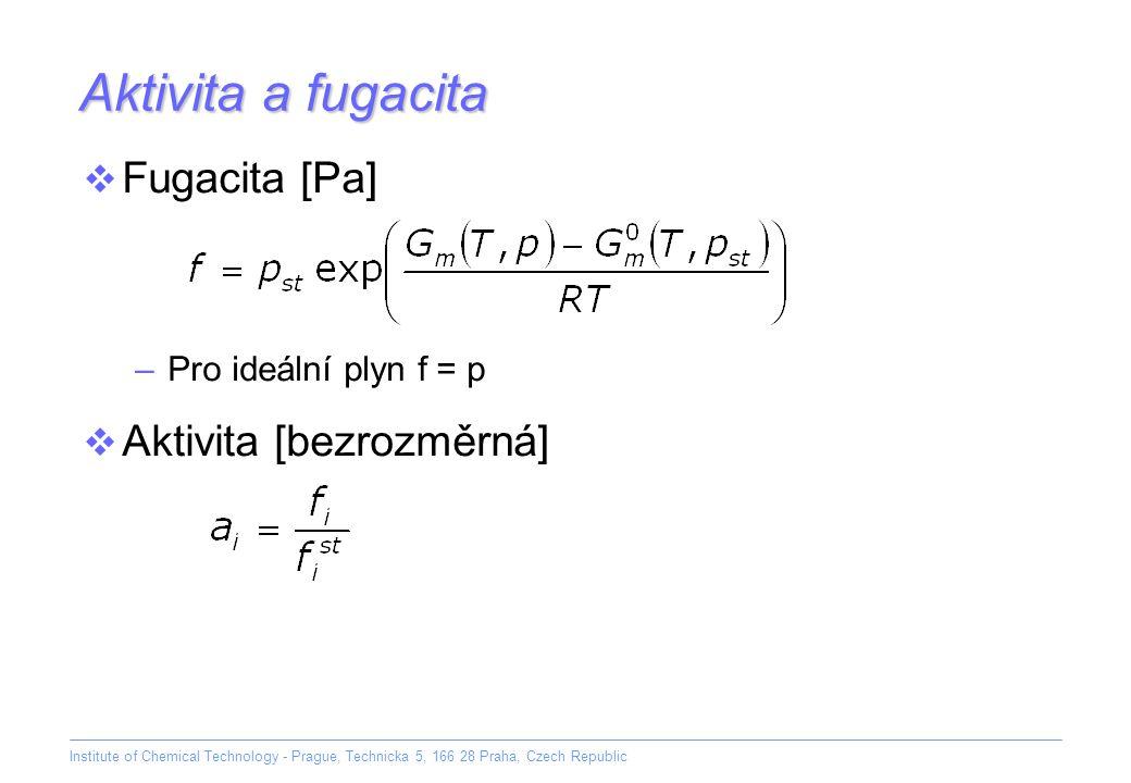 Aktivita a fugacita Fugacita [Pa] Aktivita [bezrozměrná]